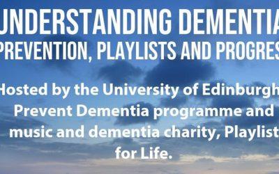 Understanding Dementia: Prevention, Playlists and Progress
